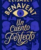 un cuento perfecto elisabet benavent escritores valencianos