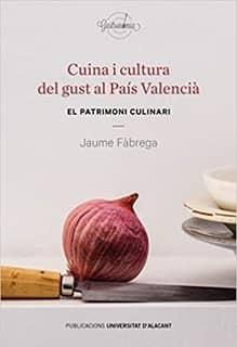 cuina i cultura del gust al pais valencia libro de cocina valenciana